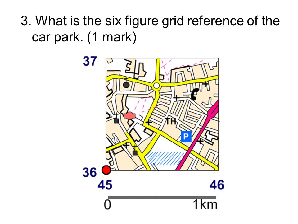 3. What is the six figure grid reference of the car park. (1 mark)