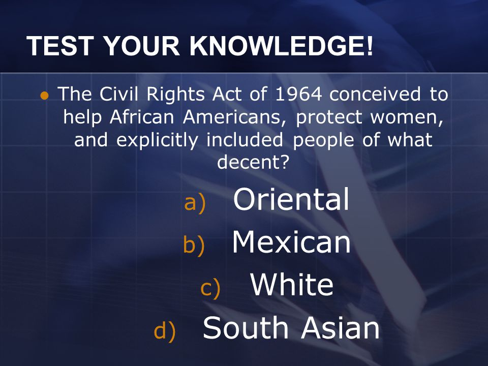 TEST YOUR KNOWLEDGE. The Selma March was lead by the.