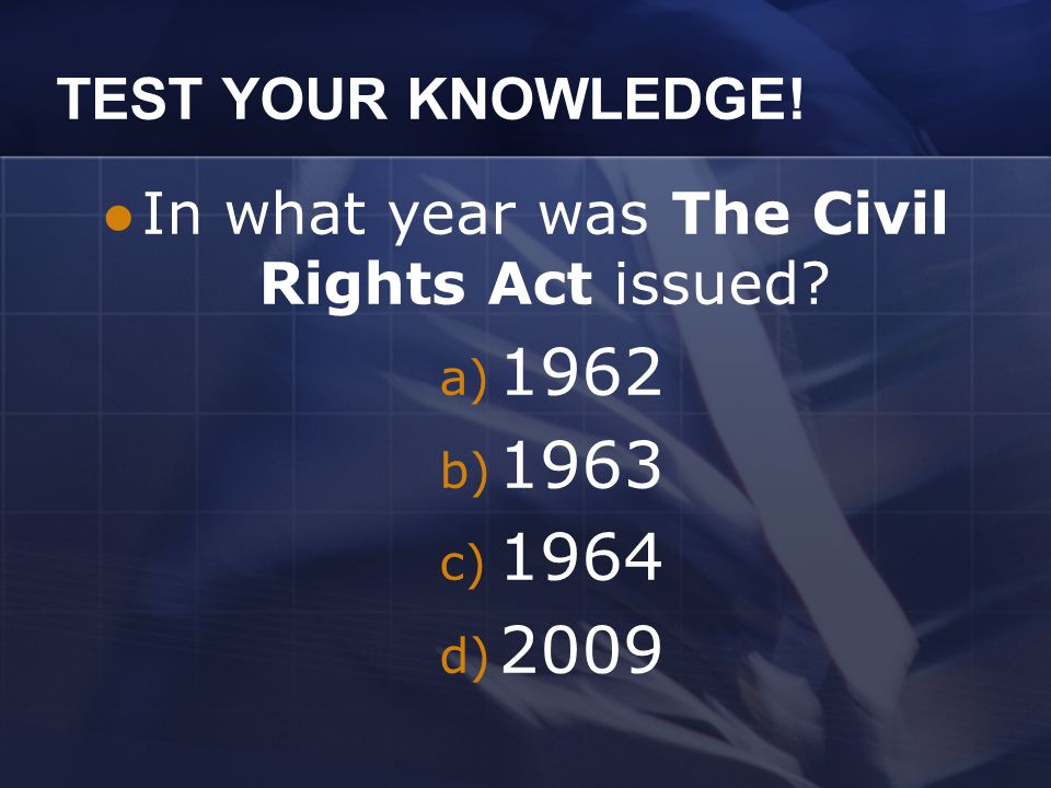 Today, we're going to talk about… The Civil Rights Act of 1964 The March on Washington EEOC The Selma March The Voting Rights Act of 1965