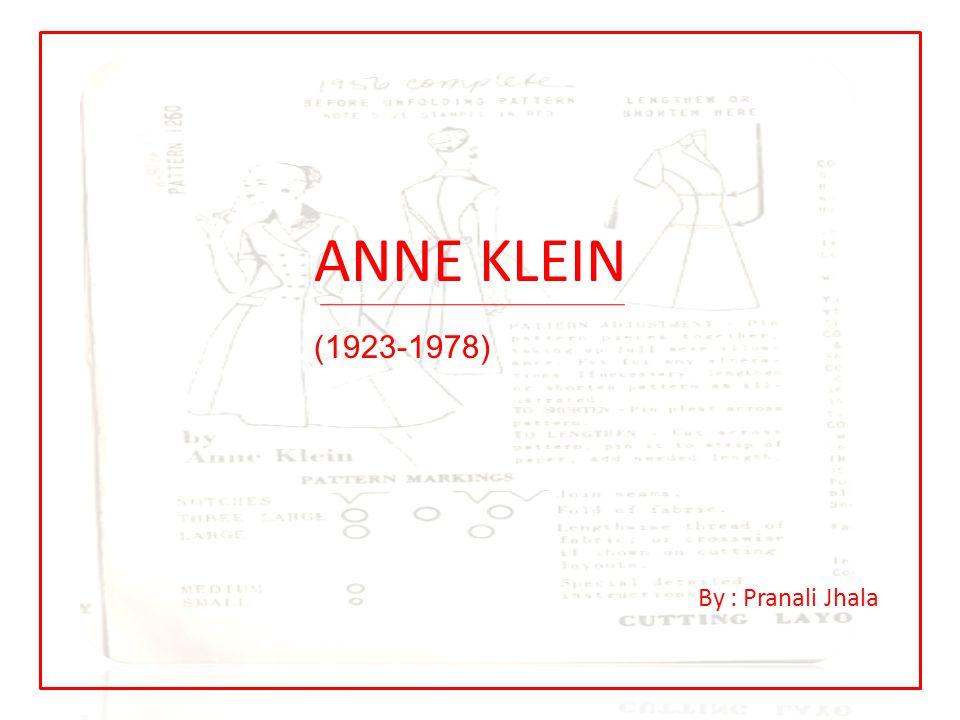 ANNE KLEIN (1923-1978) By : Pranali Jhala
