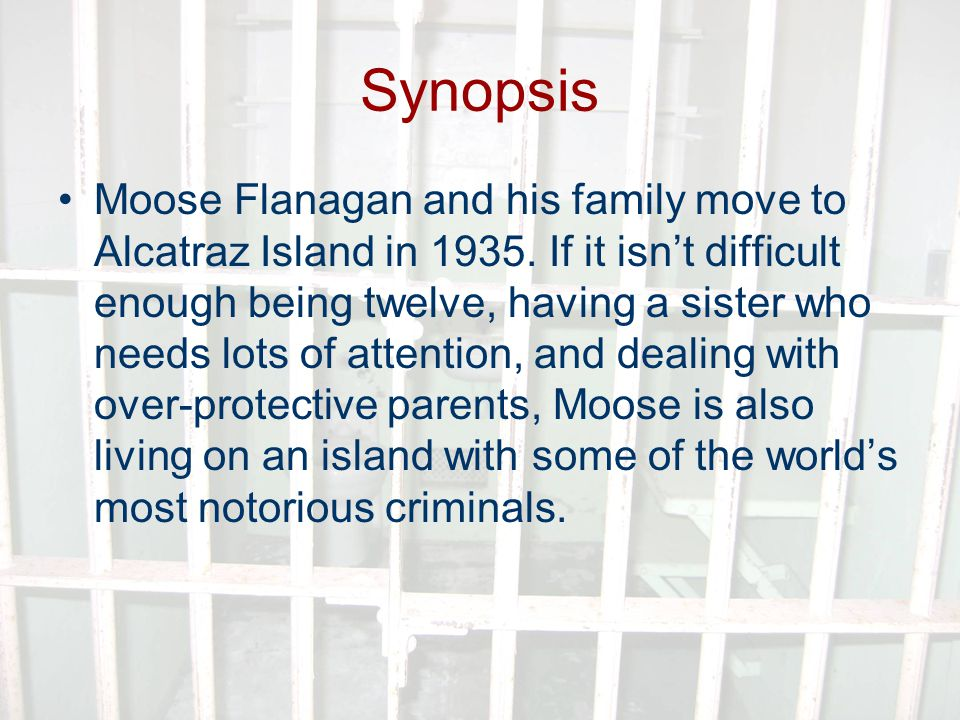 Synopsis Moose Flanagan and his family move to Alcatraz Island in 1935.