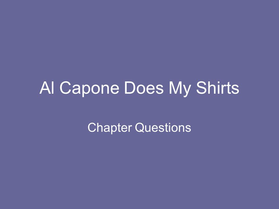 Al Capone Does My Shirts Chapter Questions