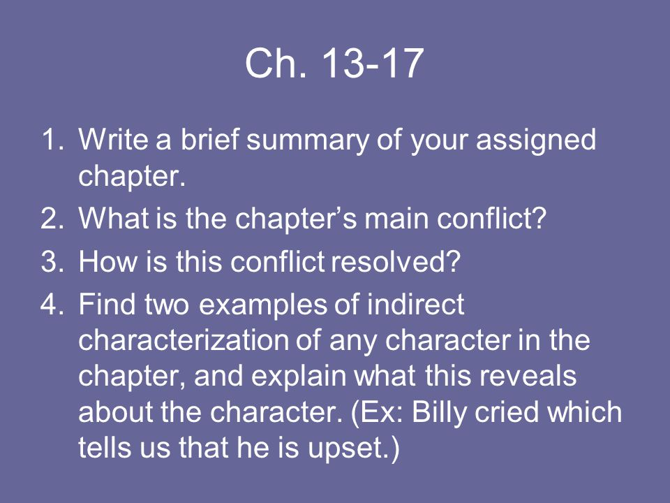 Ch.13-17 1.Write a brief summary of your assigned chapter.