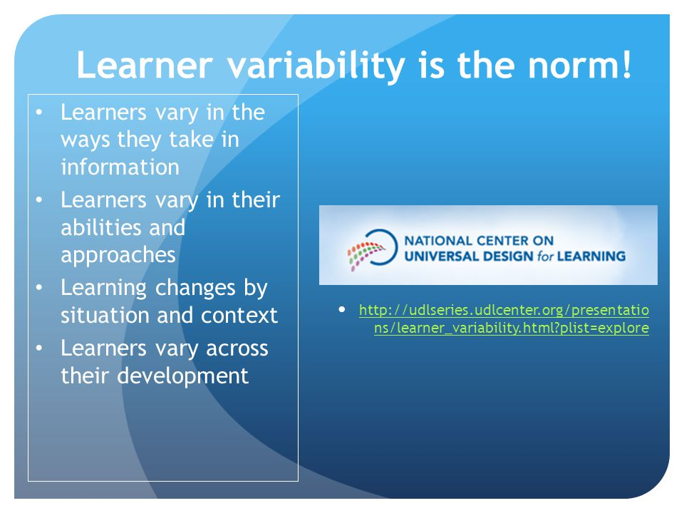 Learner variability is the norm.