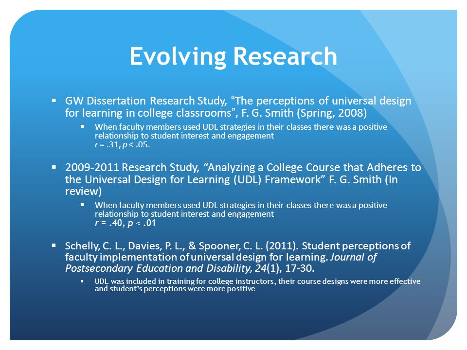 Evolving Research  GW Dissertation Research Study, The perceptions of universal design for learning in college classrooms , F.