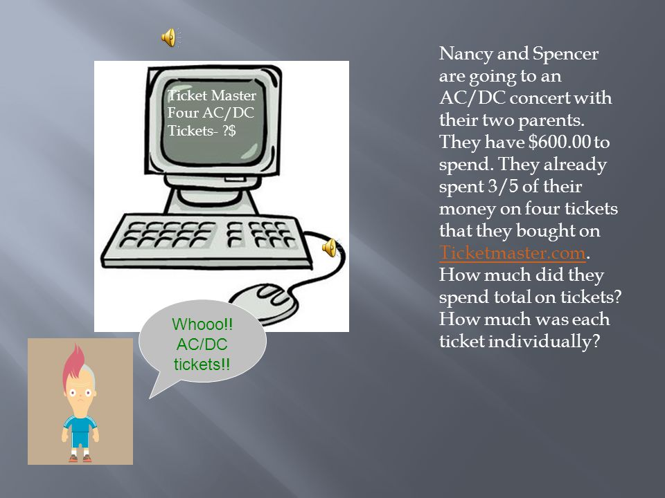 Nancy and Spencer are going to an AC/DC concert with their two parents.