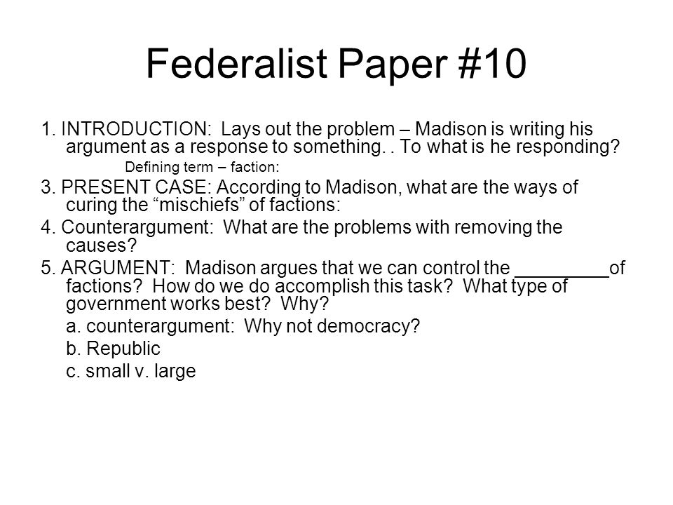 essay on federalist paper no.10 View and download federalist essays examples also discover topics, titles, outlines, thesis statements, and conclusions for your federalist essay.