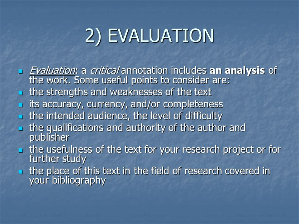 2) EVALUATION Evaluation: a critical annotation includes an analysis of the work.