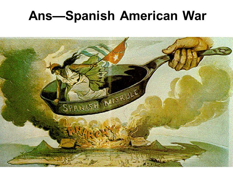 "Called the ""Splendid Little War"" by John Hay."