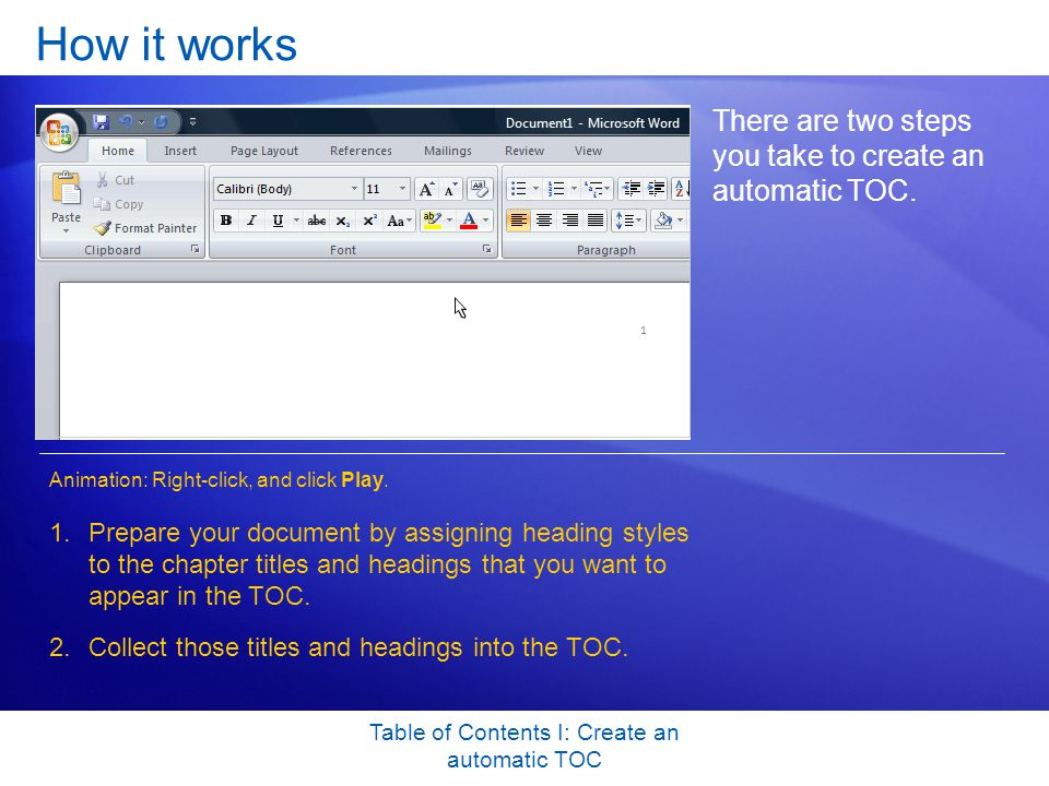 Table of Contents I: Create an automatic TOC How it works There are two steps you take to create an automatic TOC.