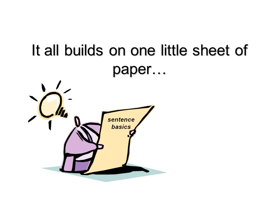 It all builds on one little sheet of paper… sentence basics