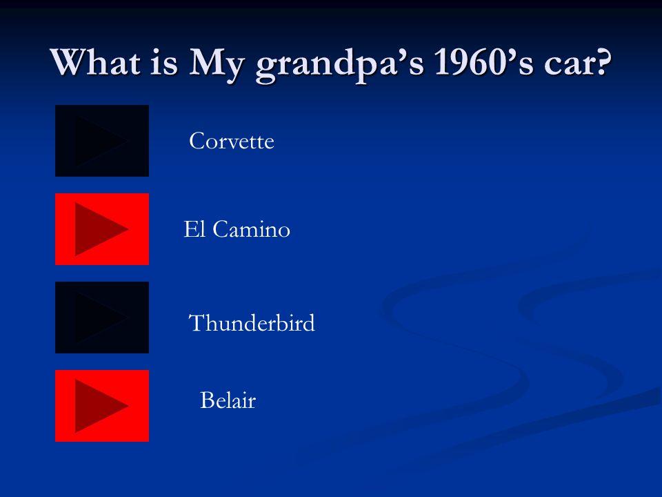 What is My grandpa's 1970's car? Belair El Camino Corvette Eldorado