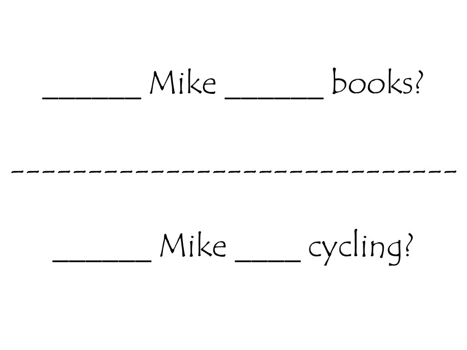 ______ Mike ______ books ----------------------------- ______ Mike ____ cycling