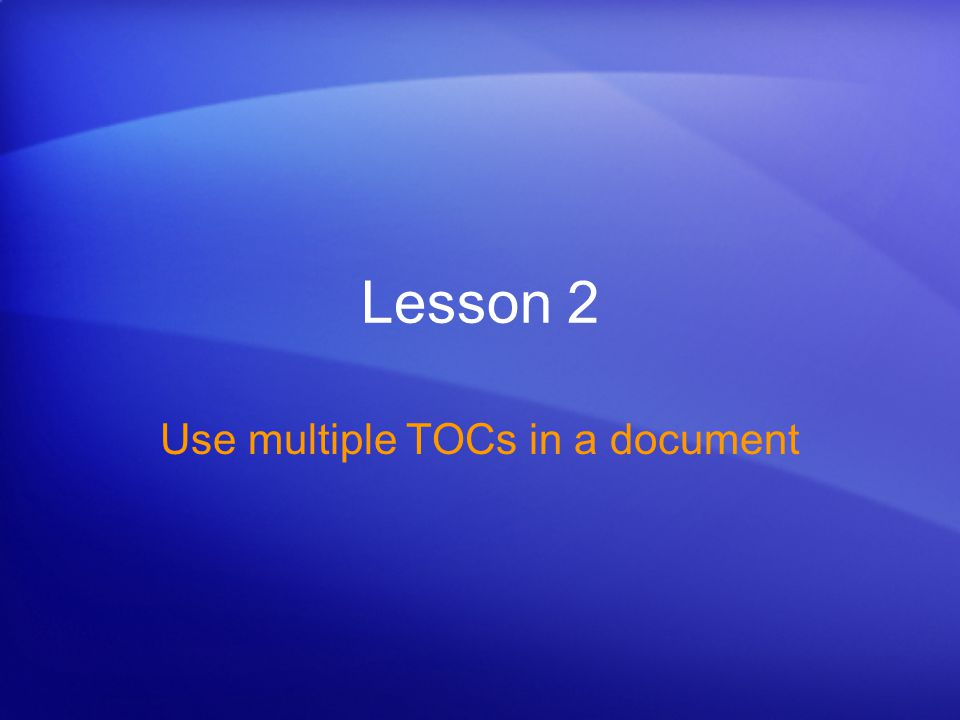 Lesson 2 Use multiple TOCs in a document