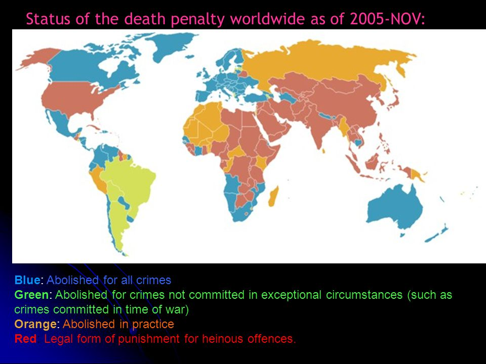 Status of the death penalty worldwide as of 2005-NOV: Blue: Abolished for all crimes Green: Abolished for crimes not committed in exceptional circumst