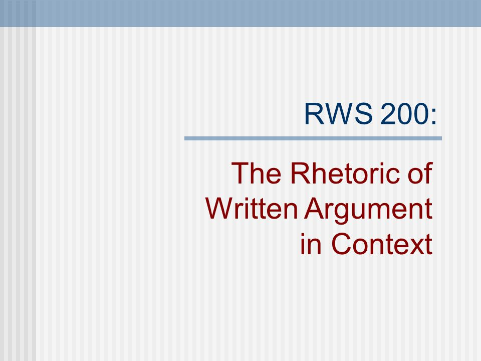 RWS 100 & 200: Two Different Analytic Emphases RWS 100: Textual analysis RWS 200: Contextual analysis