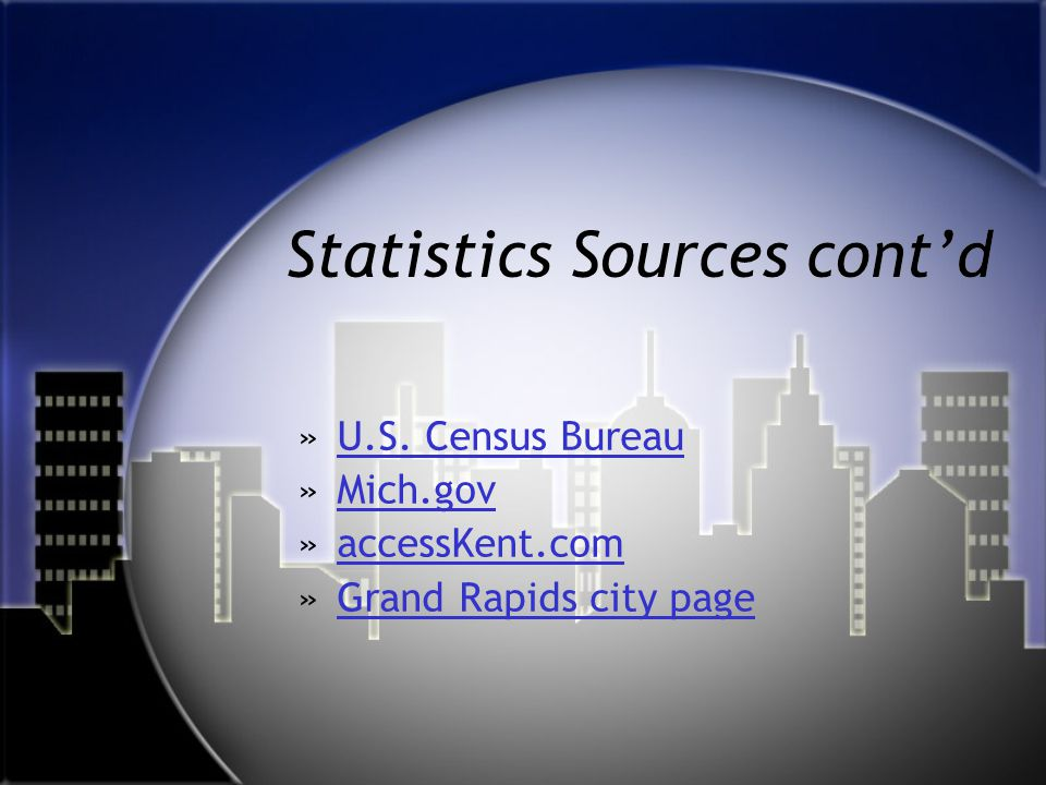 Statistics Sources cont'd »U.S. Census BureauU.S.