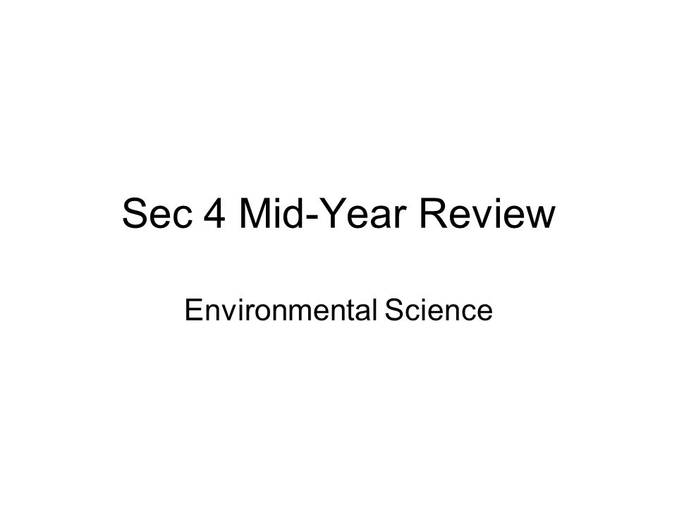 Sec 4 Mid-Year Review Environmental Science