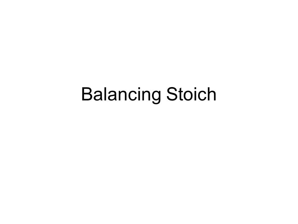 Balancing Stoich