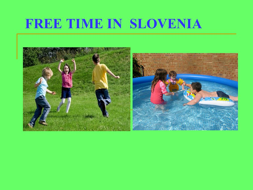 FREE TIME IN SLOVENIA