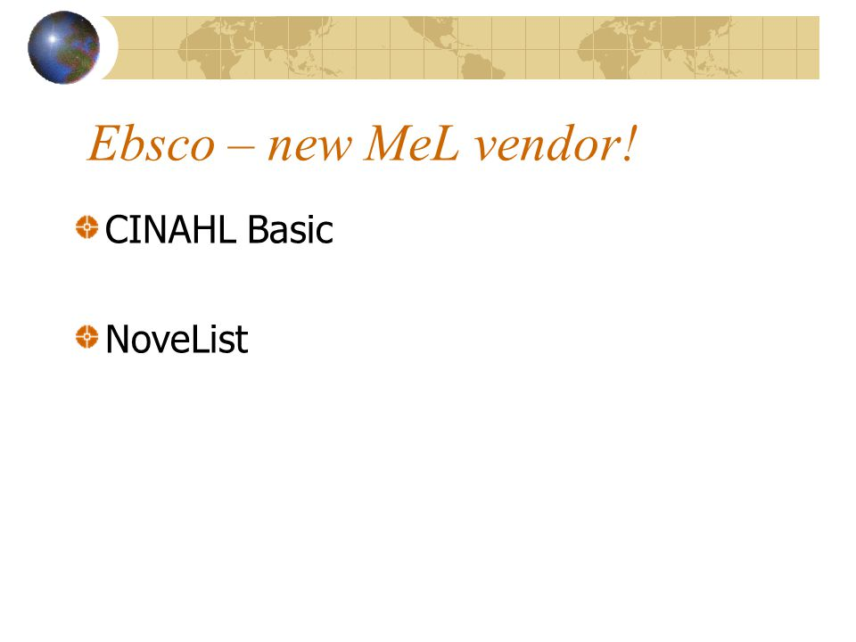 Ebsco – new MeL vendor! CINAHL Basic NoveList