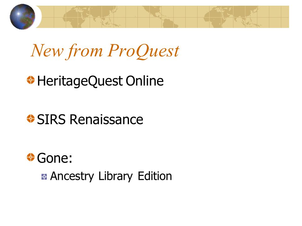 New from ProQuest HeritageQuest Online SIRS Renaissance Gone: Ancestry Library Edition