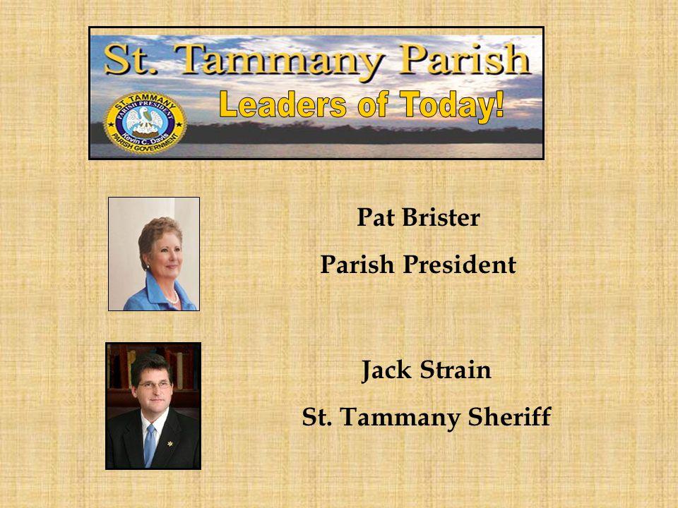 Pat Brister Parish President Jack Strain St. Tammany Sheriff