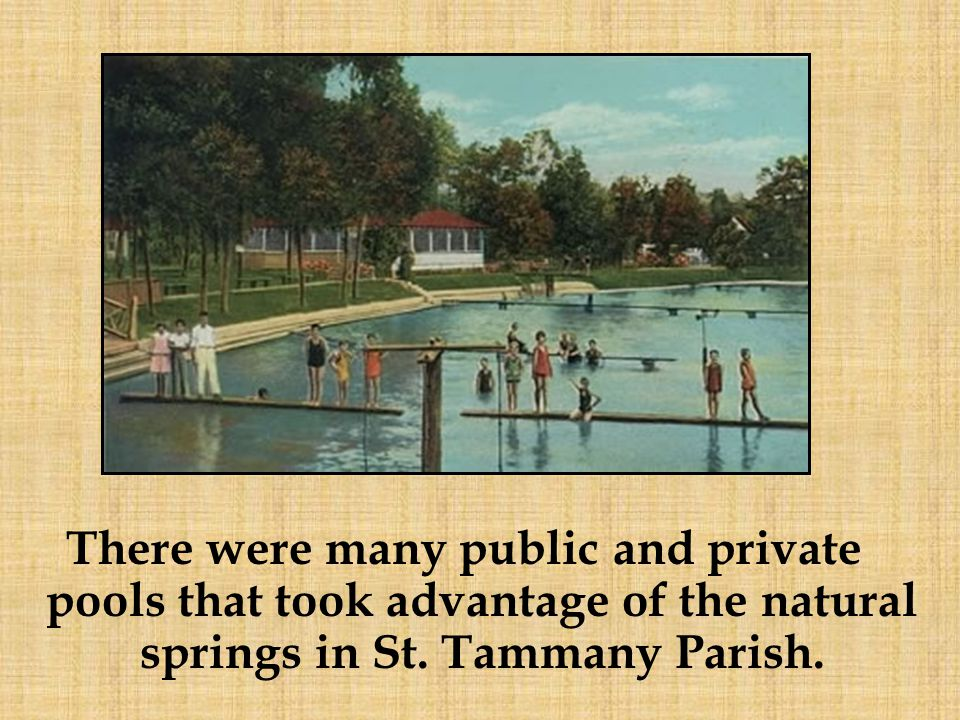 There were many public and private pools that took advantage of the natural springs in St.