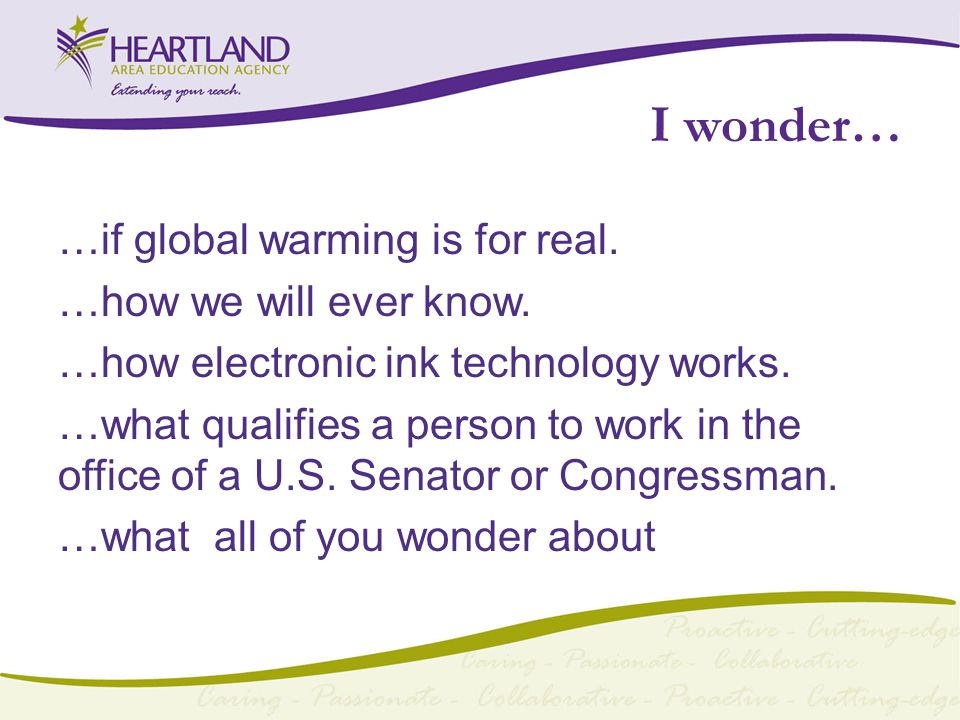 I wonder… …if global warming is for real. …how we will ever know.