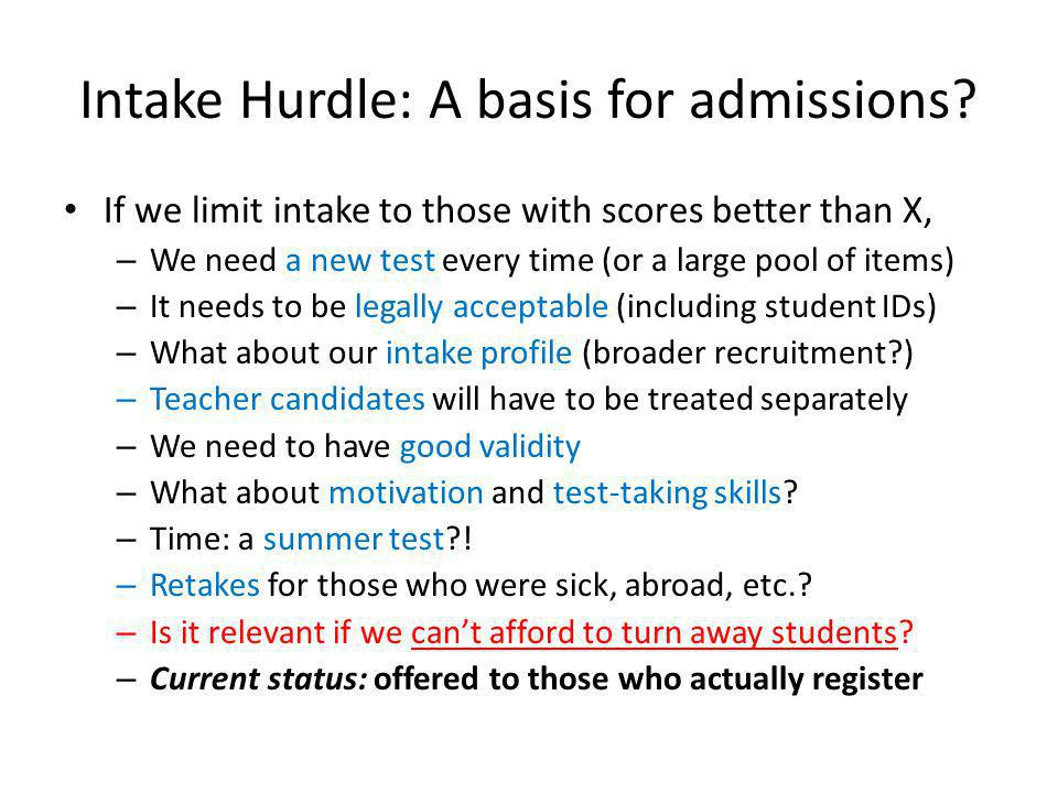 Intake Hurdle: A basis for admissions.