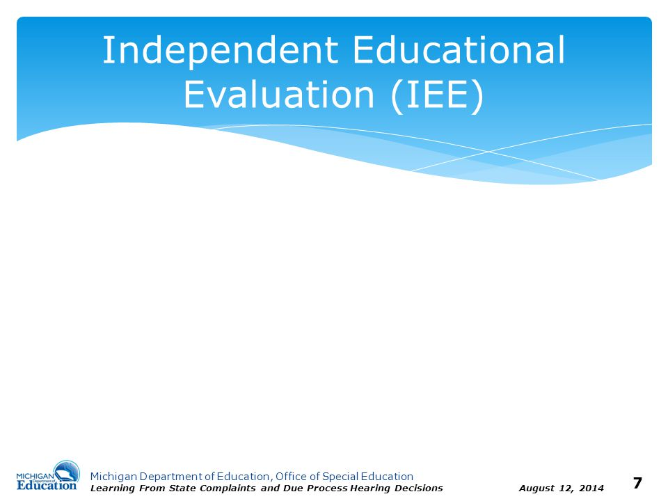 Michigan Department of Education, Office of Special Education Learning From State Complaints and Due Process Hearing Decisions August 12, 2014 8 Child Find