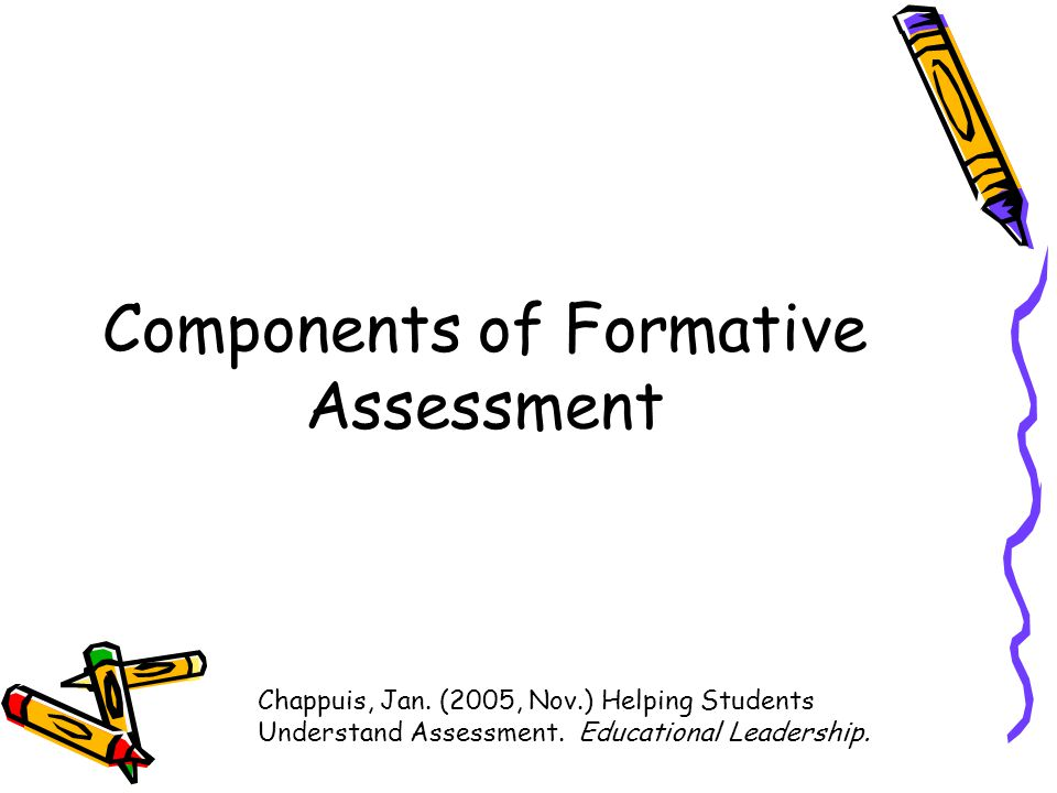 Components of Formative Assessment Chappuis, Jan.