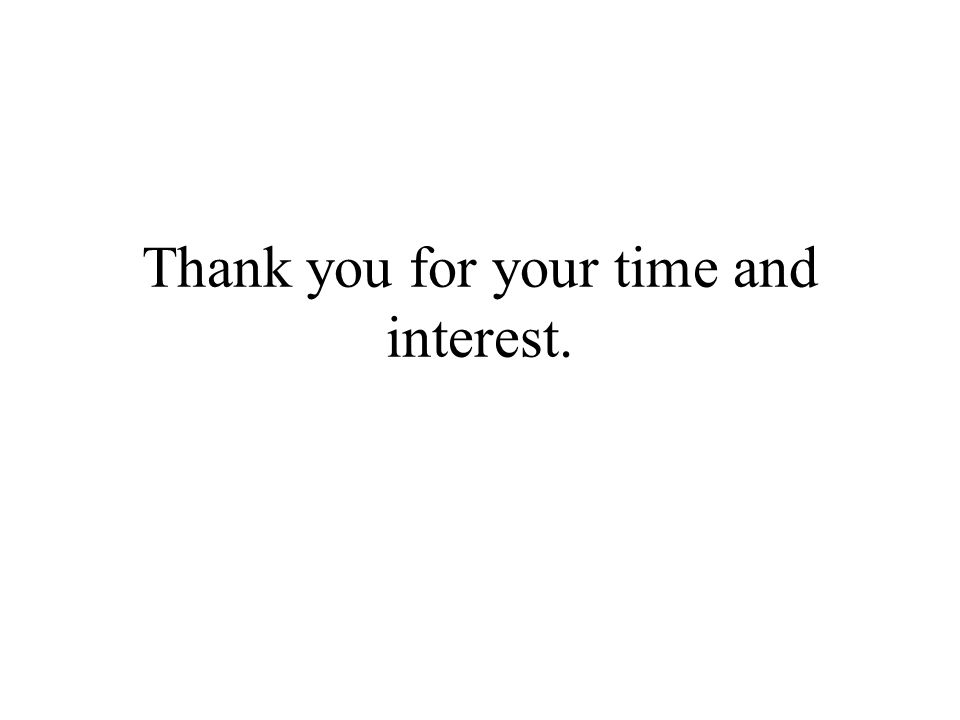 Thank you for your time and interest.