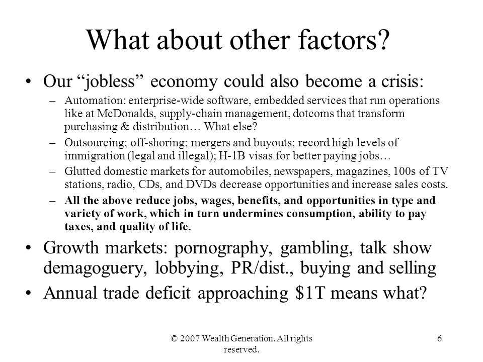 © 2007 Wealth Generation. All rights reserved. 6 What about other factors.