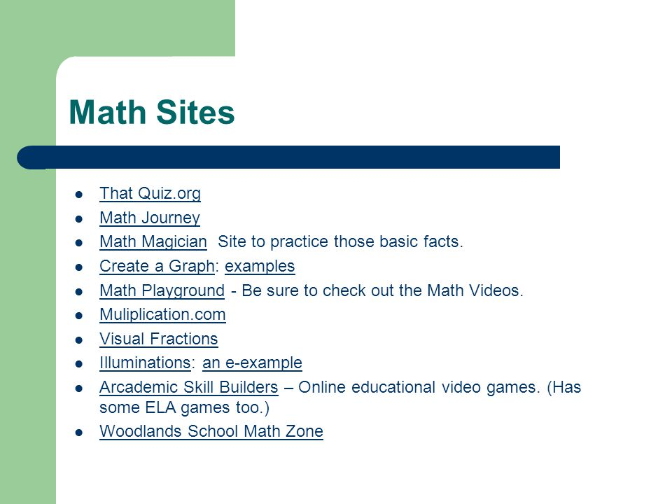 Math Sites That Quiz.org Math Journey Math Magician Site to practice those basic facts.