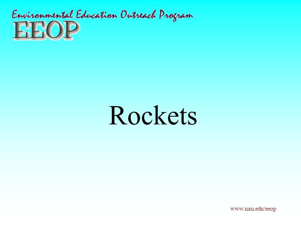 www.nau.edu/eeop Rockets