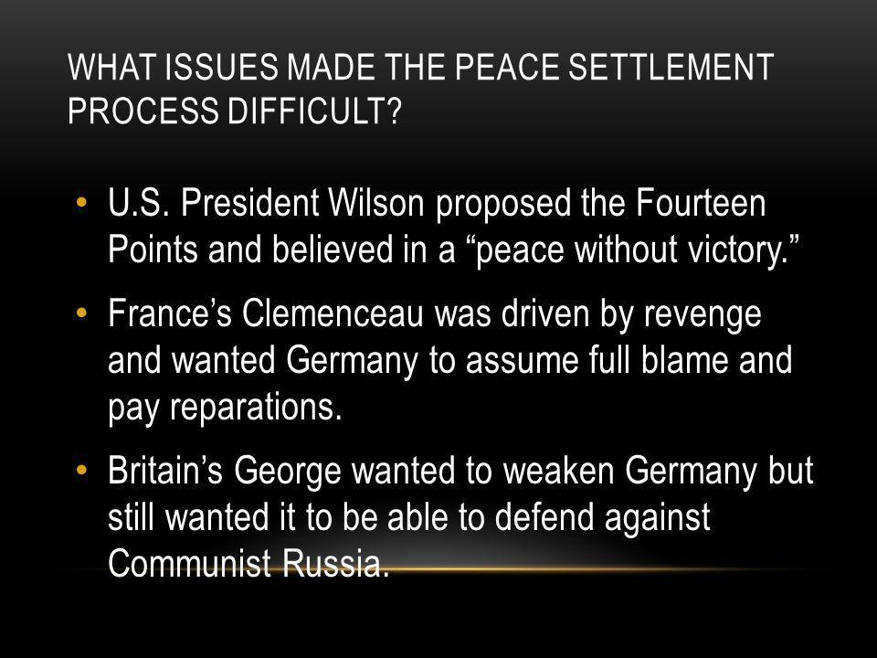 WHAT ISSUES MADE THE PEACE SETTLEMENT PROCESS DIFFICULT.