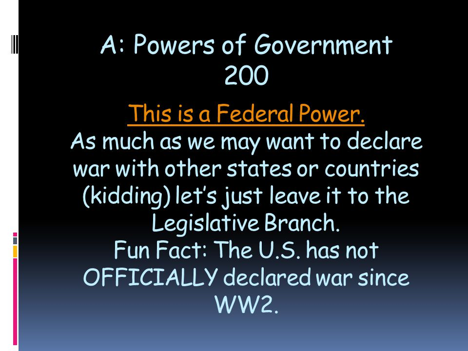 This is a Federal Power. This is a Federal Power. As much as we may want to declare war with other states or countries (kidding) let's just leave it t