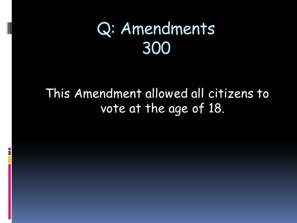 Twenty sixth Amendment.Twenty sixth Amendment.