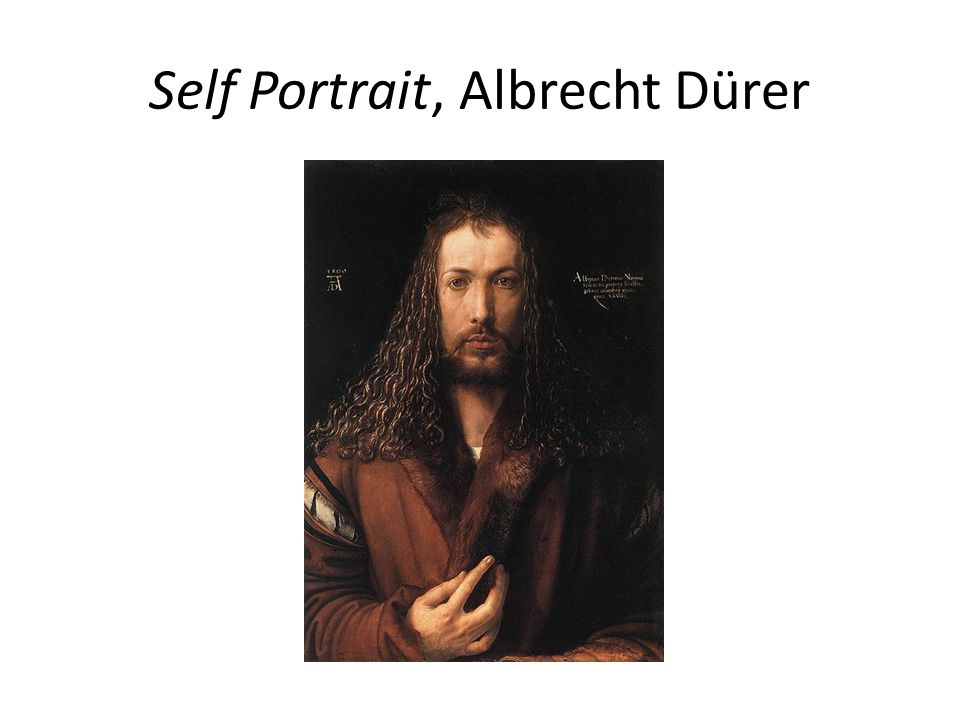 Self Portrait, Albrecht Dürer