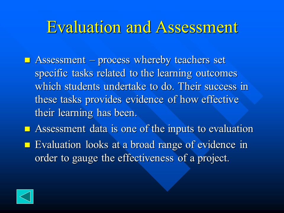 Illuminative Evaluation Observational approach to evaluation inspired by ethnographic research and methods.
