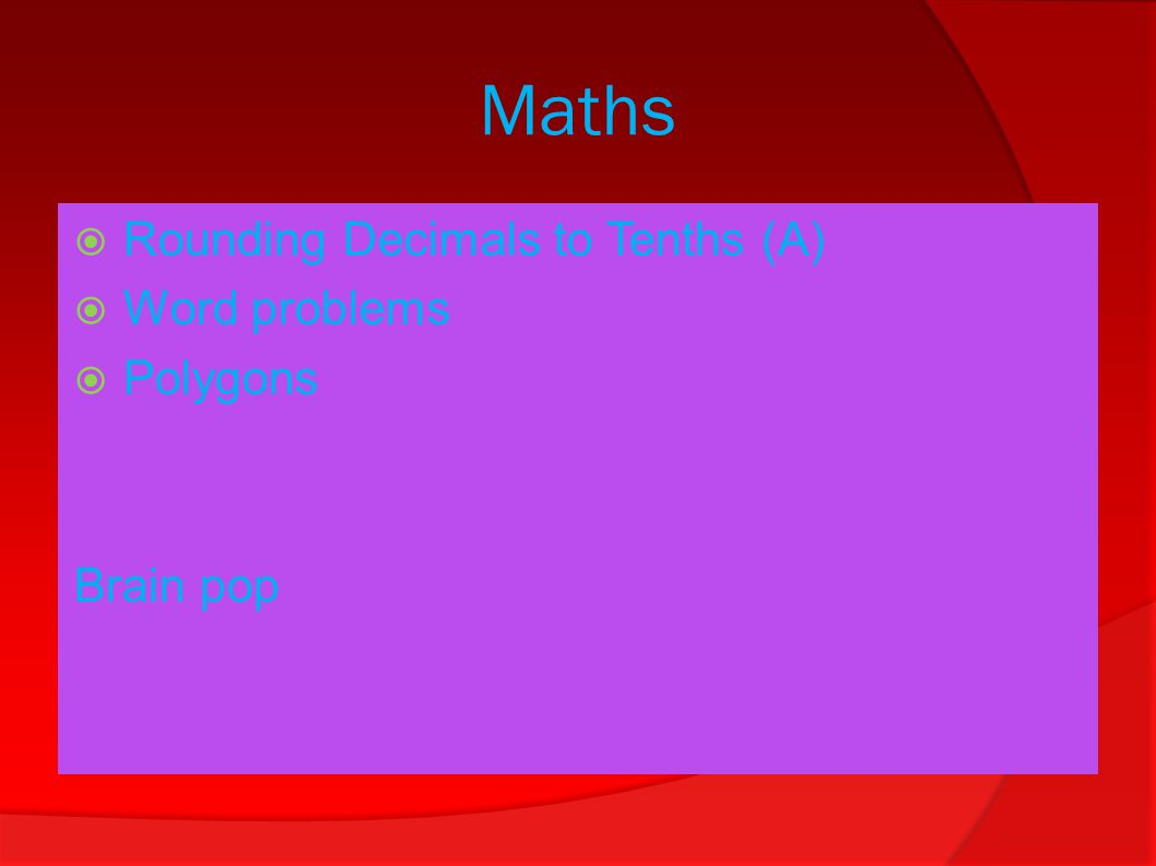 Maths  Rounding Decimals to Tenths (A)  Word problems  Polygons Brain pop