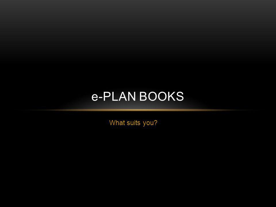 What suits you e-PLAN BOOKS