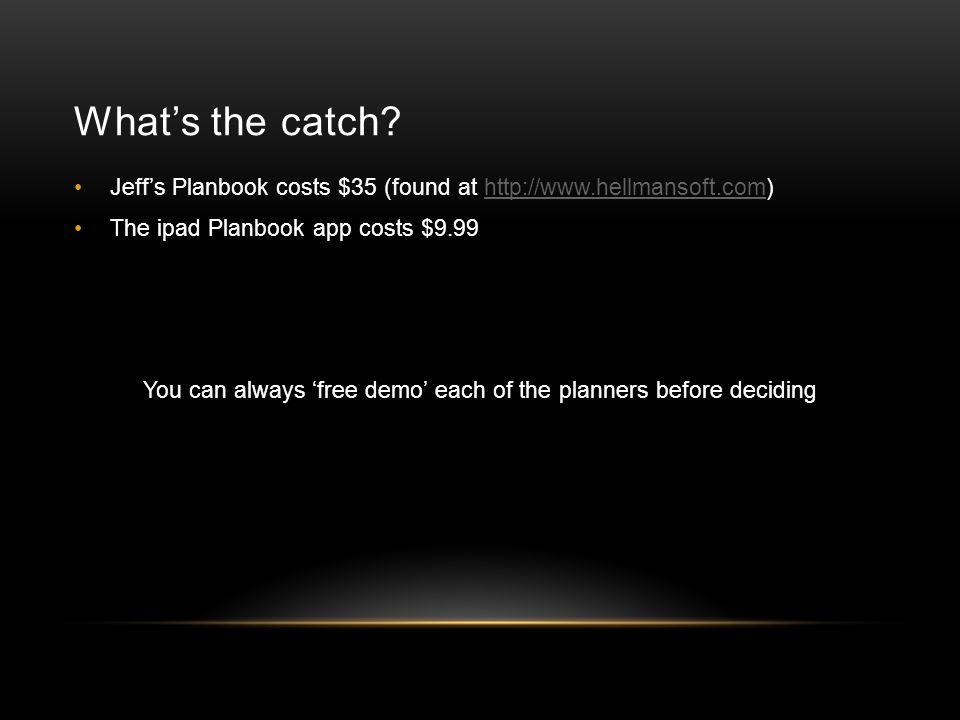 What's the catch? Jeff's Planbook costs $35 (found at http://www.hellmansoft.com)http://www.hellmansoft.com The ipad Planbook app costs $9.99 You can