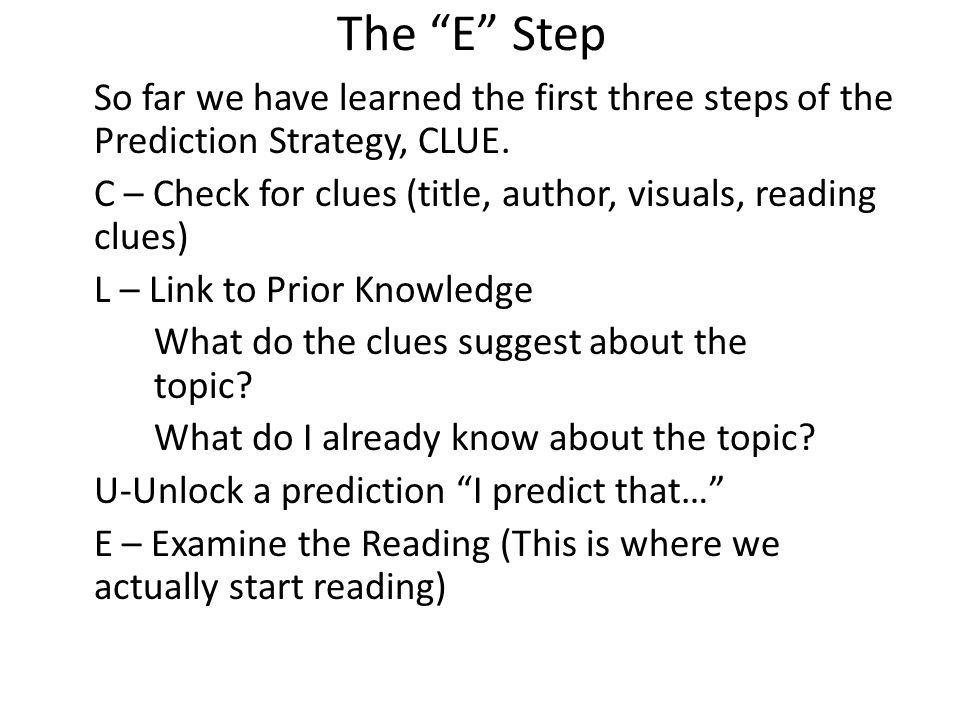 The E Step Fill in the outline of the prediction strategy.