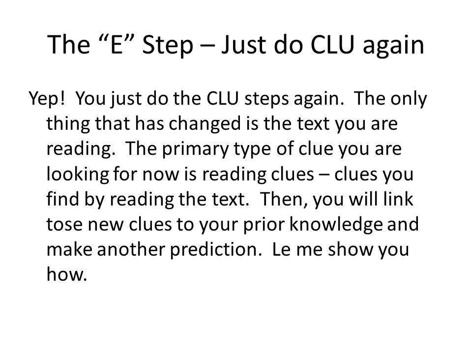 The E Step – Just do CLU again Yep. You just do the CLU steps again.