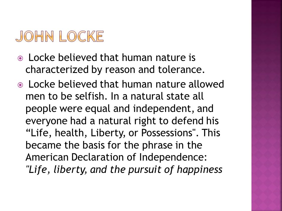  Locke believed that human nature is characterized by reason and tolerance.