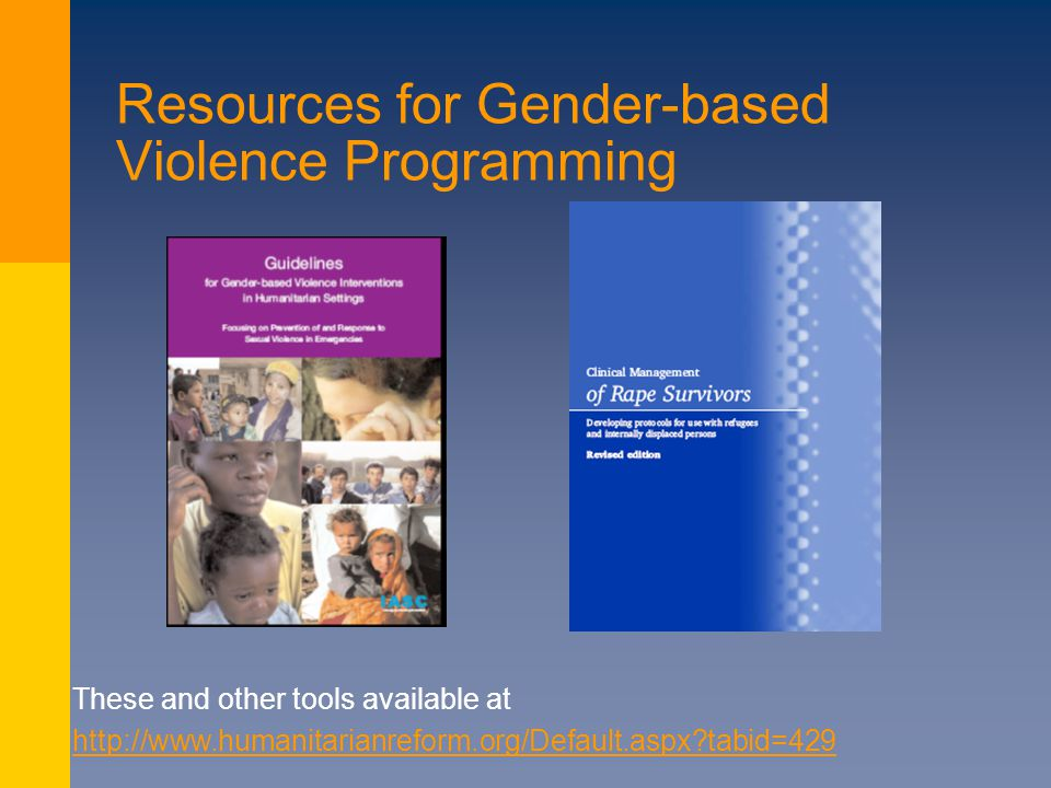 Resources for Gender-based Violence Programming These and other tools available at http://www.humanitarianreform.org/Default.aspx tabid=429