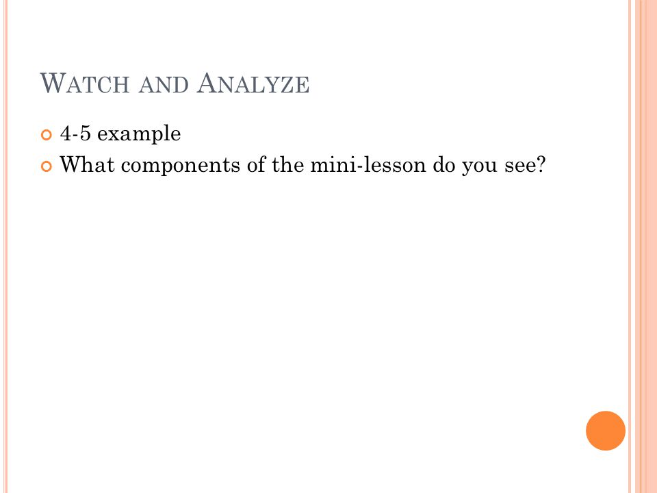 V ERTICAL D ISCUSSION How are your mini-lessons going? What's going well? What's still a challenge?