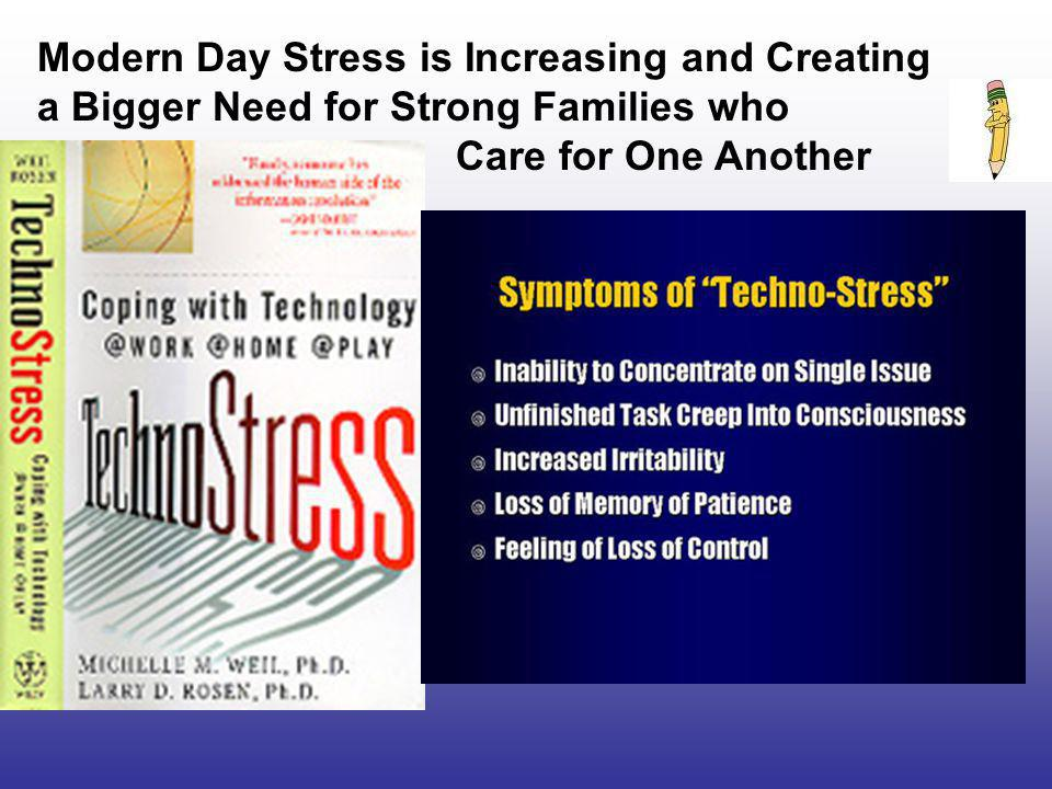 Modern Day Stress is Increasing and Creating a Bigger Need for Strong Families who Care for One Another